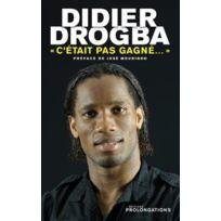 """Editions l'Equipe - Didier Drogba - """"C'etait pas gagné"""