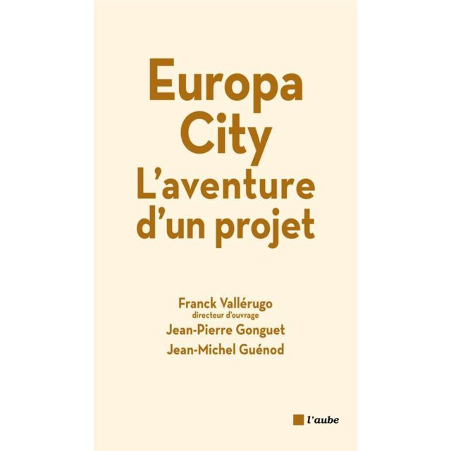 Editions de laube europa city laventure dun projet