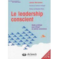De Boeck Superieur - le leadership conscient ; guide pratique pour diriger en pleine conscience