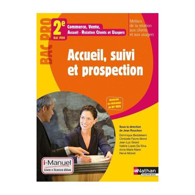 Accueil Suivi Et Prospection 2nde Bac Pro Commerce Vente Accueil Rel Clients Et Usagers Manuel De L Eleve Edition 2011