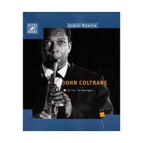 Outre Mesure - John Coltrane : sa vie, sa musique