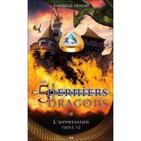 Ada - les 5 derniers dragons tome 12 ; l'oppression