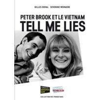 Capricci - Peter Brook et le Vietnam ; tell me lies