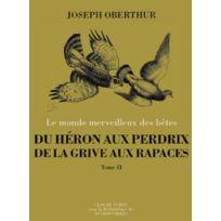 Bibliotheque Des Introuvables - du héron aux perdrix, de la grive aux rapaces t.2