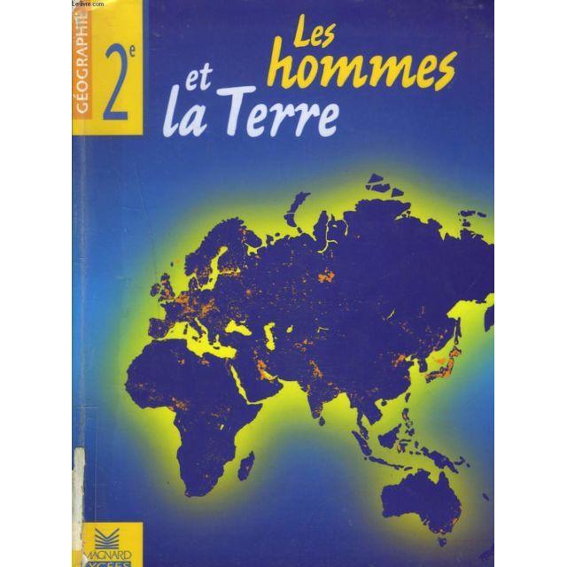 Geographie Seconde Les Hommes Et La Terre