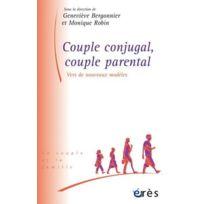 Eres - couple conjugal, couple parental ; vers de nouveaux modèles