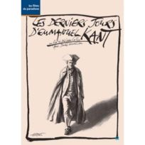 Les Films du Paradoxe - Les Derniers jours d'Emmanuel Kant