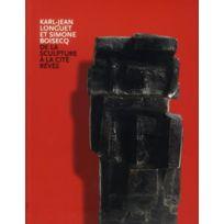 Fage - Karl-Jean Longuet et Simone Boisecq ; de la sculpture à la cité rêvée