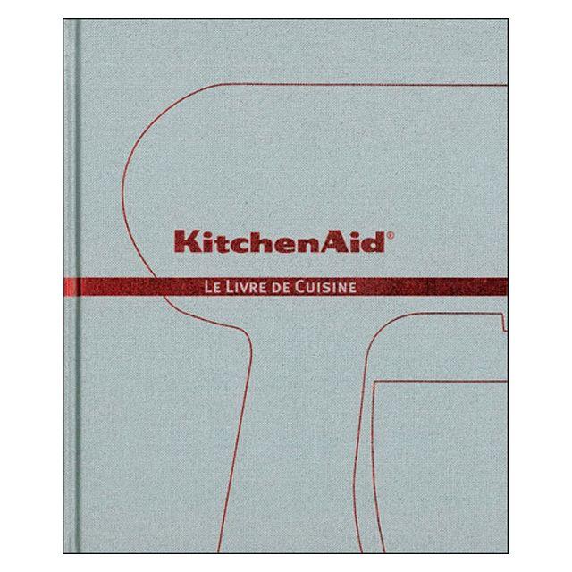 KITCHENAID livre de recettes pour robot - le livre de cuisine