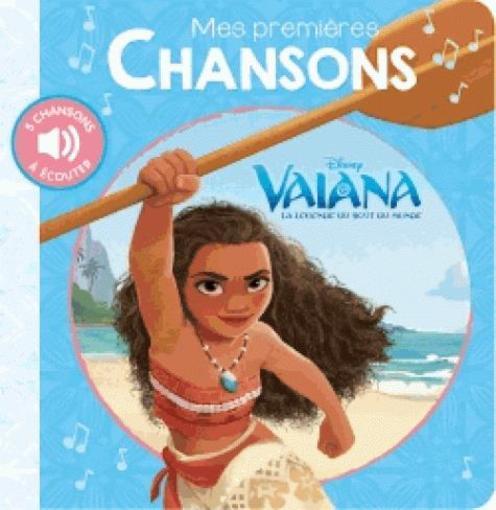 mes premières chansons ; Vaiana, la légende du bout du monde ; vaiana, mes premieres chansons