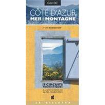 Gilletta - Côte d'Azur ; mer et montagne ; 17 circuits touristiques à la découverte des Alpes-Maritimes