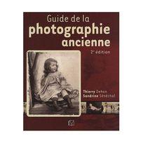 Eyrolles - Guide de la photographie ancienne