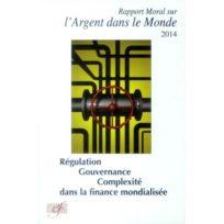 Association D'ECONOMIE Financiere - rapport moral sur l'argent dans le monde 2014 ; régulation, gouvernance et complexité dans la finance mondialisée 19e édition