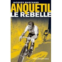 Editions l'Equipe - Anquetil - Le rebelle