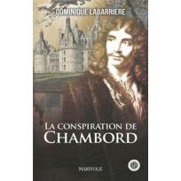 Marivole - La conspiration de Chambord