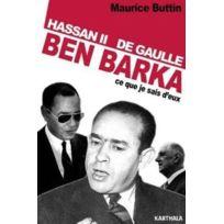 Karthala - Hassan Ii, Ben Barka, De Gaulle : ce que je sais d'eux