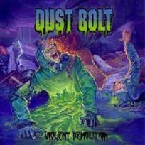 - Dust Bolt - Violent demolition