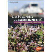 Eugen Ulmer - la fleurette et le camionneur ; à la découverte de la nature en ville