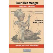 2EME Edition - pour bien manger ; guide de la bonne cuisine ; 1000 recettes ; 240 menus ; le retour de la cuisine traditionnelle