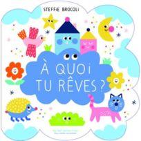 Gallimard-jeunesse - à quoi tu rêves
