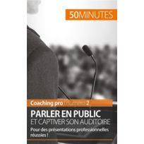 50 Minutes - Parler en public et captiver son auditoire ; pour des présentations professionnelles réussies