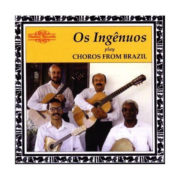 Nimbus Os Ingenuos : Choros from Brazil