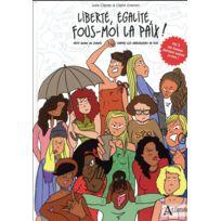 Atlande Editions - liberté, égalite, fous-moi la paix! petit guide de survie contre les harceleurs de rue