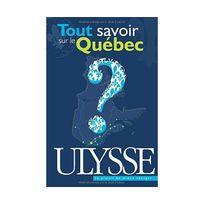 Ulysse - Tout savoir sur le Quebec