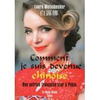 Tchou - comment je suis devenue chinoise ; une actrice française star à Pékin