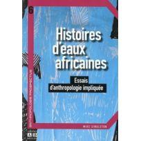 Academia - histoires d'eaux africaines ; essais d'anthropologie impliquée