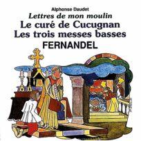- Fernandel - Lettres de mon Moulin Vol. 3 : le Cure de Cucugnan