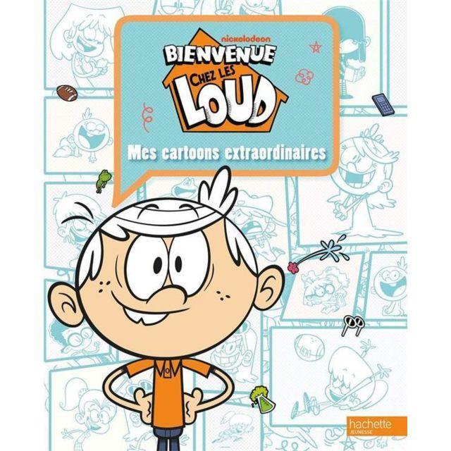 Hachette Jeunesse Bienvenue Chez Les Loud Mes Cartoons