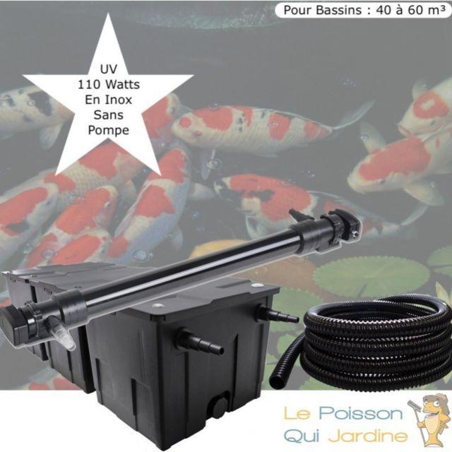 Le Poisson Qui Jardine Kit Filtration, Uv 110W, Sans Pompe Pour Bassins : 40 à 60 m Option : Pack Bactéries & Activateur Biologique - Sans Pack
