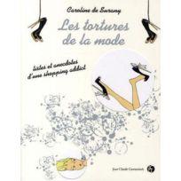 Jean-claude Gawsewitch - les tortures de la mode ; listes et anecdotes d'une shopping addict