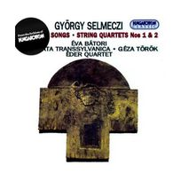 Hungaroton Classics - Gyorgy selmeczy chants religieux - quatuors a cordes n1 & 2