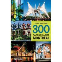 Editions De L'HOMME - 300 raisons d'aimer Montréal édition 2017