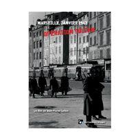 Arcades - Marseille, janvier 1943 : operation sultan