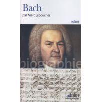 Gallimard - Librairie, Papeterie, Dvd. Leboucher M Bach Biographie