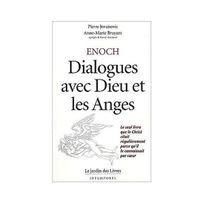 Le Jardin Des Livres - Enoch : Dialogues avec dieu et les anges, le seul livre que le Christ citait régulièrement parce qu'il le connaissait par coeur
