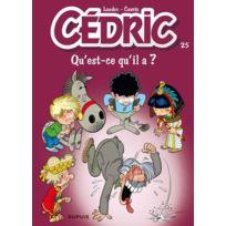 Dupuis - Cédric tome 25 ; qu'est-ce qu'il a
