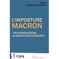 Les Liens Qui Liberent - l'imposture Macron ; un business model au service des puissants