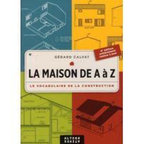 Alternatives - la maison de A à Z ; le vocabulaire de la construction