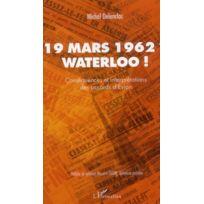 Le Bec En L'AIR - 19 mars 1962 ? Waterloo ! conséquences et interprétations des accords d'Evian