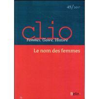 Belin - Revue Clio - Femmes, Genre, Histoire N.45 ; le nom des femmes