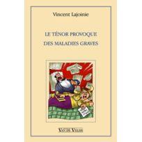 Van De Velde - Lajoinie Vincent - Le Tenor Provoque Des Maladies Graves