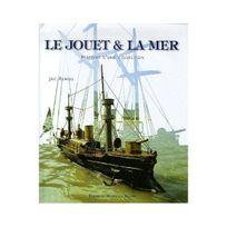 Monelle Hayot - Le jouet et la mer : Histoire d'une collection