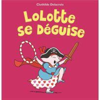 Ecole Des Loisirs - Lolotte se déguise