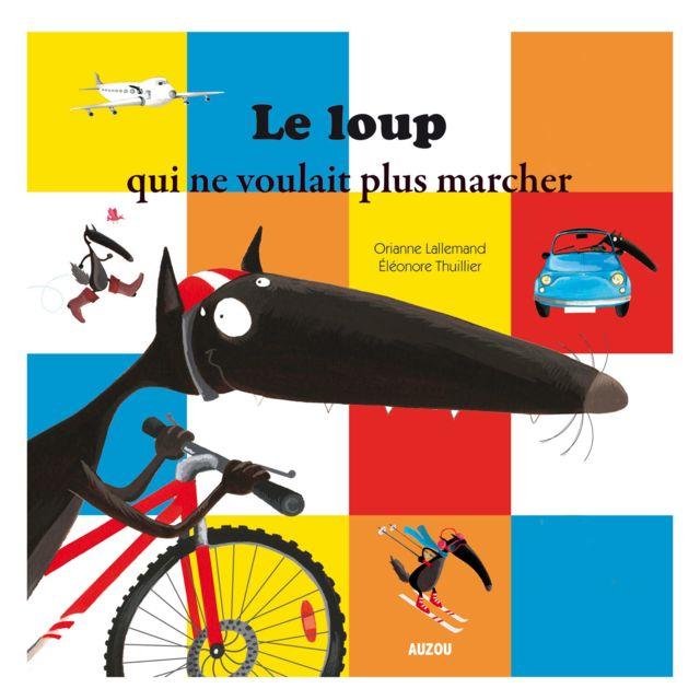 Livre Mes P Tits Albums Le Loup Qui Ne Voulait Plus Marcher