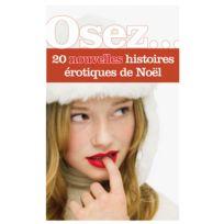 La Musardine - Osez 20 nouvelles histoires érotiques de Noël