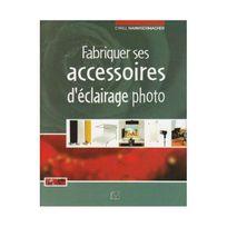 Eyrolles - Fabriquer ses accessoires d'éclairage photo